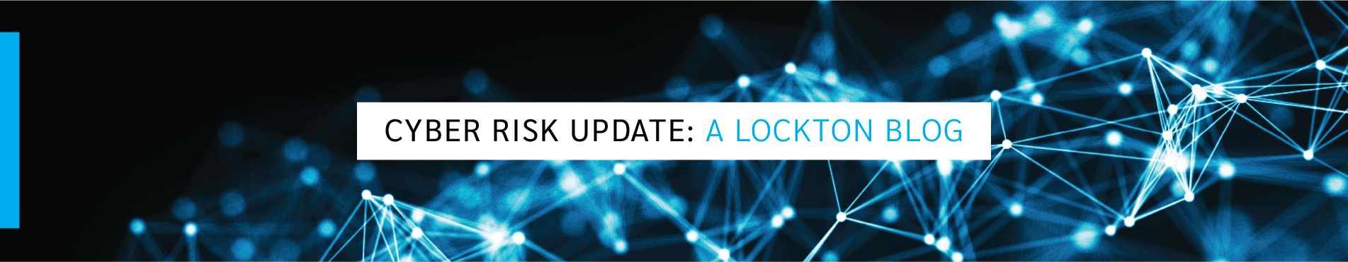 Cyber Risk Update A Lockton Blog